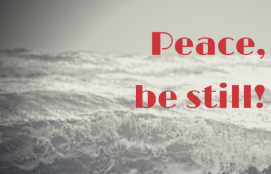 Peace, be still!